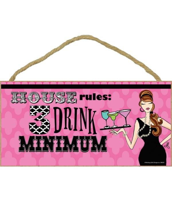 *House Rules: 3 Drink Minimum