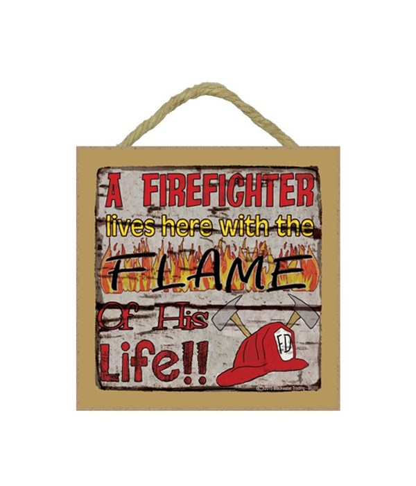 A Firefighter Lives Here 5 x 5 sign