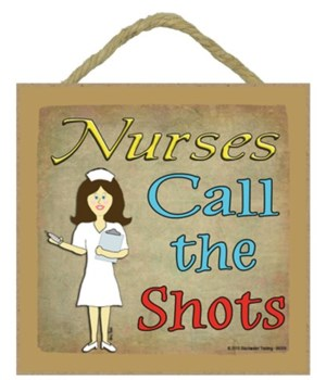 Nurses call the shots - brown 5 x 5 sign