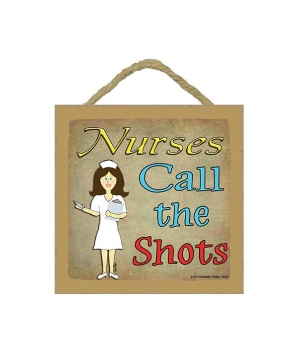Nurses call the shots - brown 5 x 5 sign
