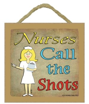 Nurses call the shots - blonde 5 x 5 sig