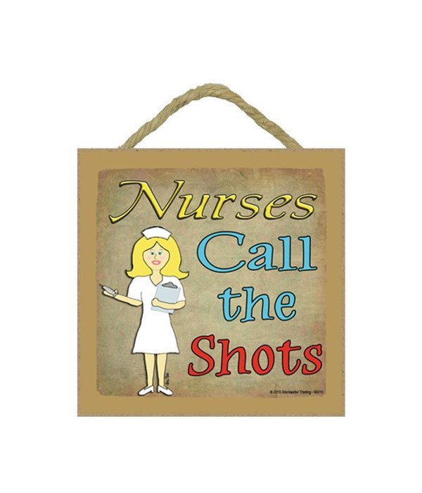 Nurses call the shots - blonde 5 x 5 sig