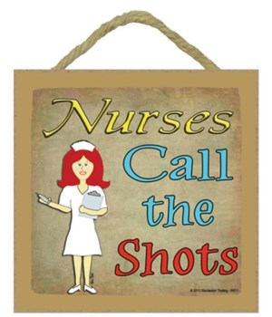 Nurses call the shots - red 5 x 5 sign