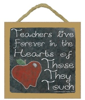 Teachers live forever 5 x 5 sign