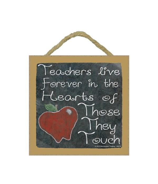 Teachers live forever 5 x 5 sign