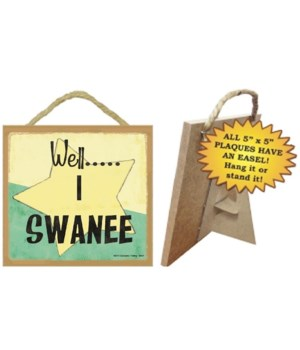 Well I swanee 5 x 5 sign
