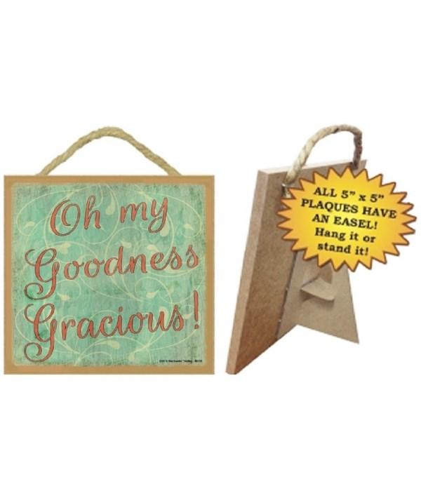 Goodness Gracious 5 x 5 sign