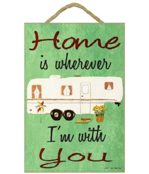 Home is where I'm with you - fifth wheel