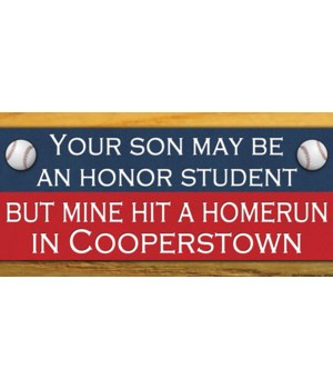 Your son may be an honor student. But mi