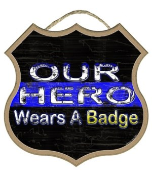 Our Hero Wears A Badge 10""