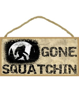 "Gone Squatchin-primitive 5"" x 10"" wood p"