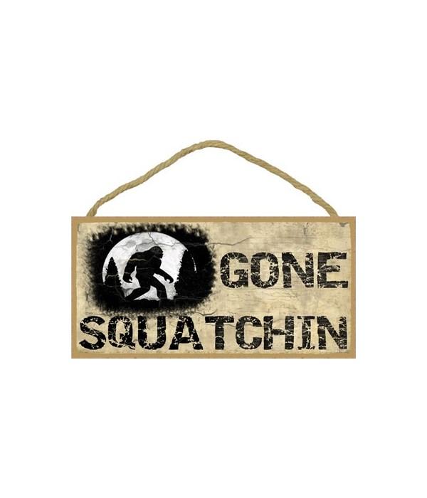 "Gone Squatchin-primitive 5"" x 10"" wood p"
