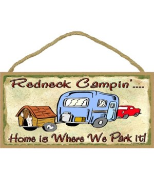 Redneck Campin - home is where we park i