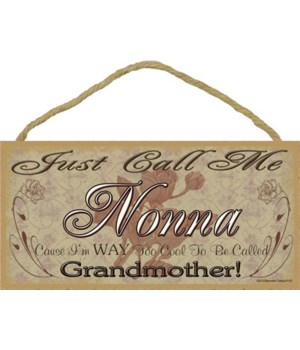 """Just Call Me nonna - Roses 5"""" x 10"""" wood"""