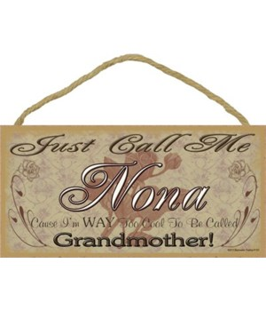 """Just Call Me nona - Roses 5"""" x 10"""" wood"""