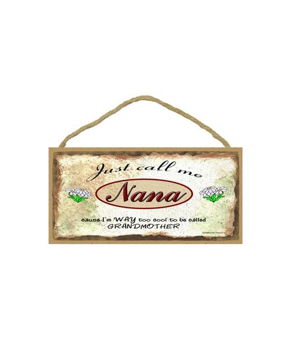 """Just Call Me Nana - Daisies 5"""" x 10"""" woo"""