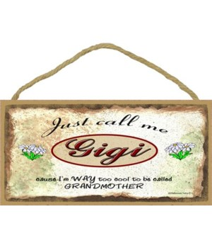 "Just Call Me Gigi - Daisies 5"" x 10"" woo"