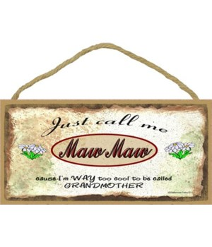"""Just Call Me Maw Maw - Daisies 5"""" x 10"""""""
