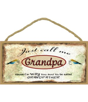"Just Call Me Grandpa - Lures 5"" x 10"" wo"