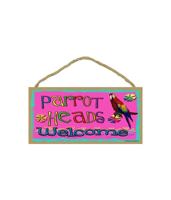 """Parrot Heads Welcome with parrot 5"""" x 10"""