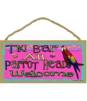 "Tiki Bar Parrot Heads Welcome 5"" x 10"" w"