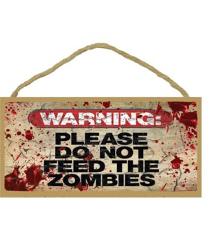 "Please Do not noeed The Zombies 5"" x 10"""
