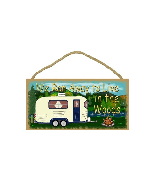 """Ran away to live in the woods 5"""" x 10"""" w"""
