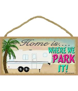 Home Is Where We Park It Beach 5th wheel