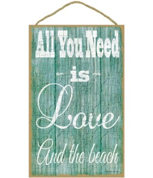 "All you need is love and the beach 10"" x"