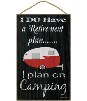 I do have a retirement plan - camping 10