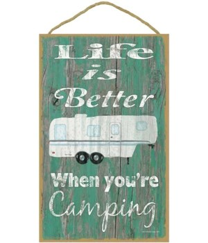 Life is better camping - fifth wheel (gr