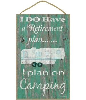 I do have a retirement plan - fifth whee