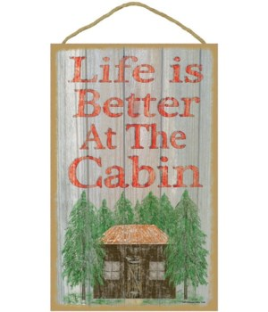 """Life is better at the cabin 10"""" x 16"""" wo"""