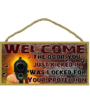 Welcome: The door you kicked in was lock