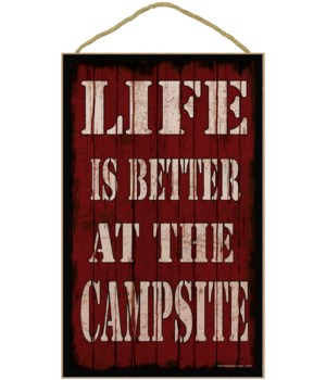 *10 x 16 Life is better at the campsite -