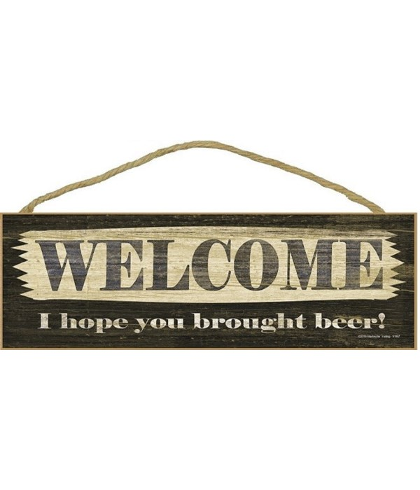 Welcome I hope you brought beer