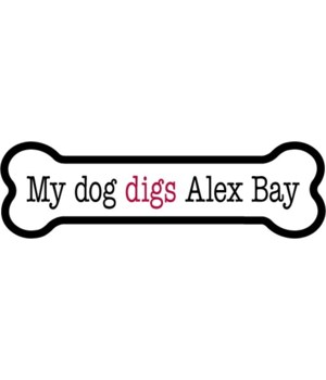 My dog digs ALEX BAY bone magnet