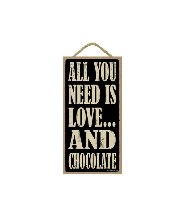 All You Need Is Love And Chocolate 5x10