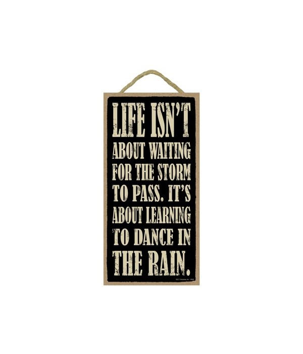 Life isn't about waiting for the storm t