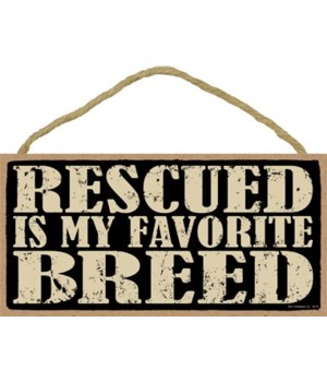 Rescued is my Favorite Breed 5x10