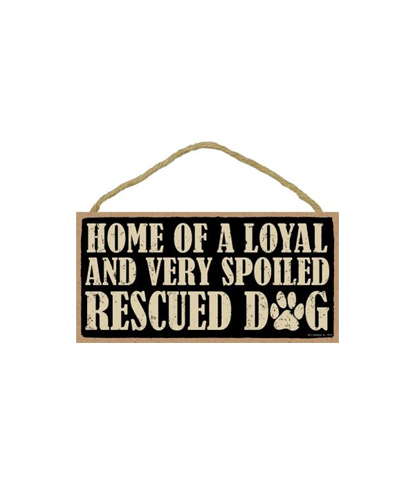 Home of a loyal and very spoiled Rescued