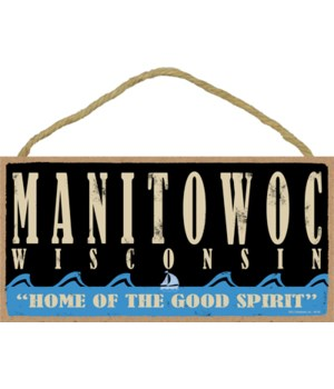 "Manitowoc,Wisconsin ""Home of the Spirit"""