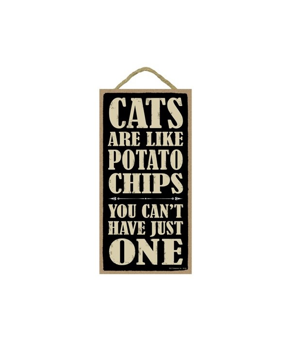 Cats are like potato chips you can't hav