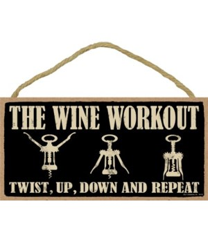 The wine workout Twist, up, down and rep