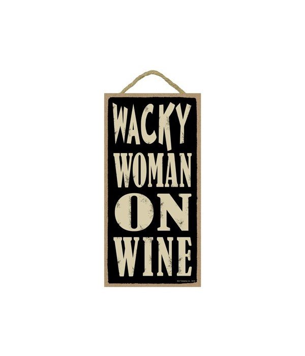 Wacky woman on wine 5x10