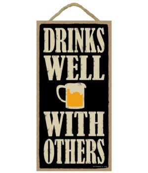 Drinks well with others 5x10