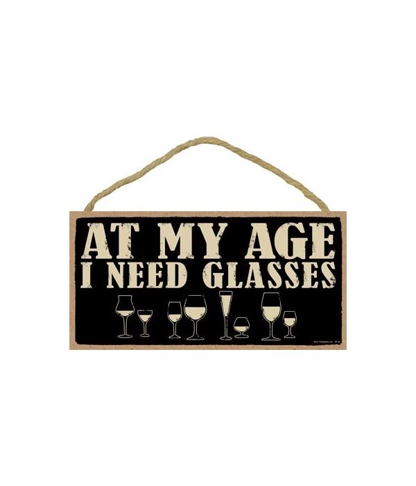 At my age I need glasses  5x10