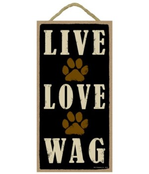 Live Love Wag (Paw Prints) 5x10