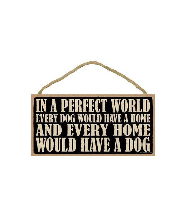 In a perfect world every dog would have