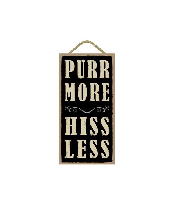 Purr more hiss less 5x10